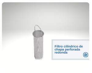 Filtro cilíndrico de chapa perforada redonda
